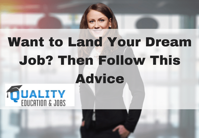 Want to Land Your Dream Job? Then Follow This Advice