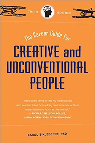 The Career Guide for Creative and Unconventional People (Carol Eikelberry)