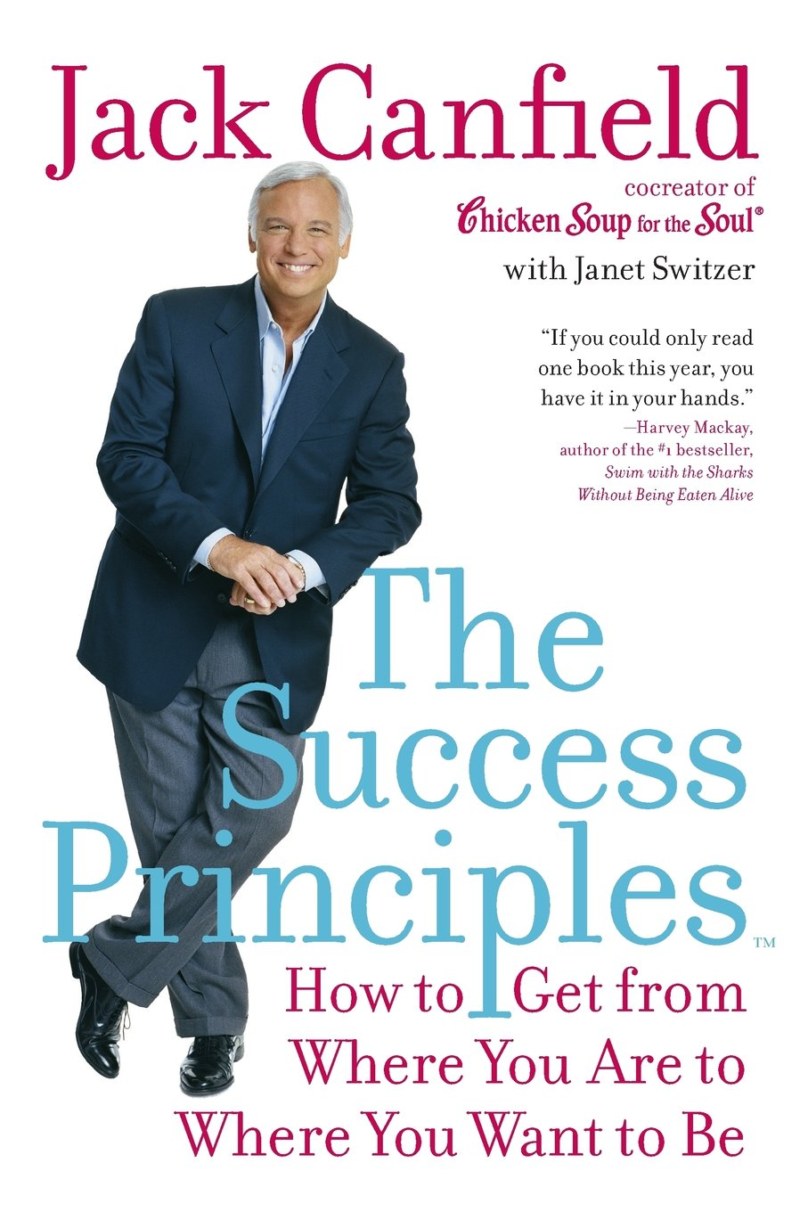 The Success Principles How to Get From Where You Are to Where You Want to Be (Jack Canfield)